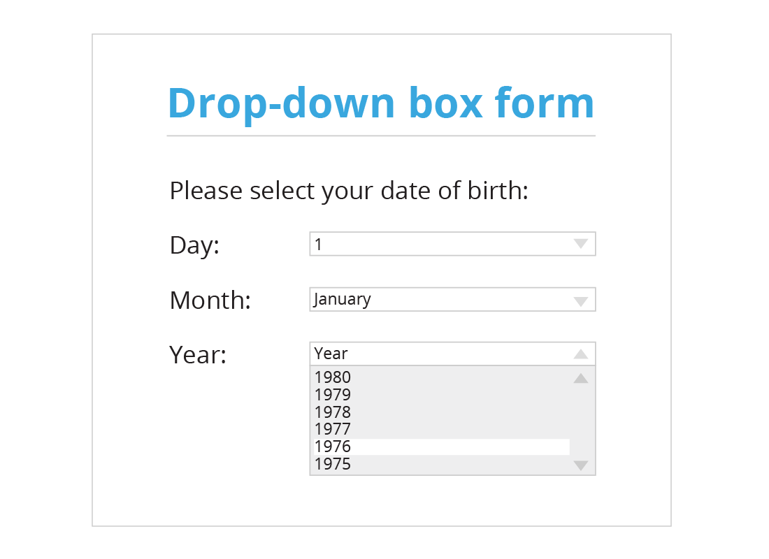 An example of a drop down box form where after you click a particular field, more options appear as a clickable menu below.