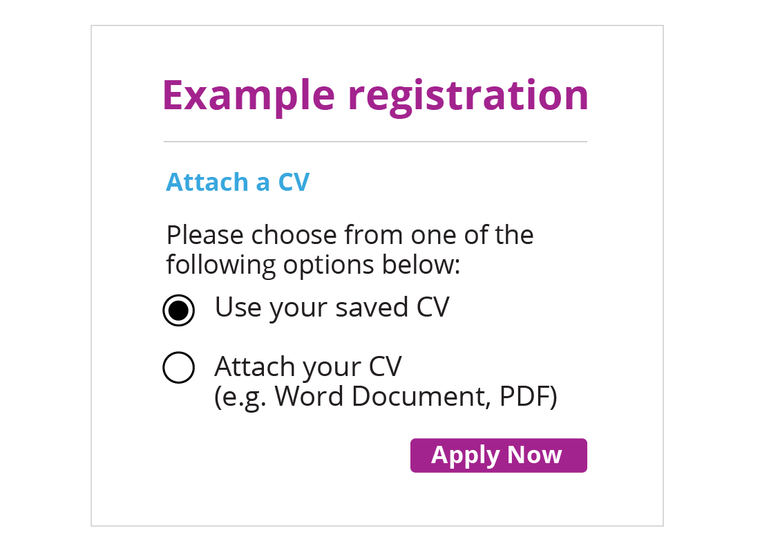 An example registration form including radio buttons that can be selected, with the options being that you can use a saved CV or attach a separate CV document