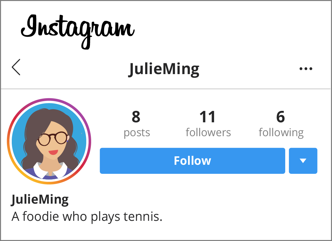 Julie has an Instagram account and her profile page shows how many people she's following and how many people are following her.