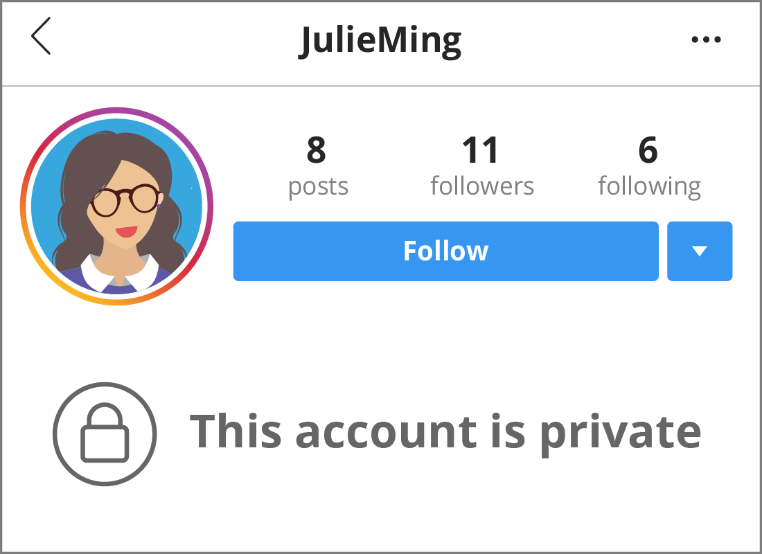 Julie has set her Instagram profile to 'private' so only approved friends can see her posts.