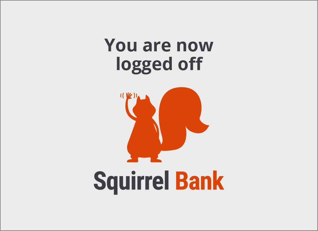 The confirmation of log off from Squirrel Bank